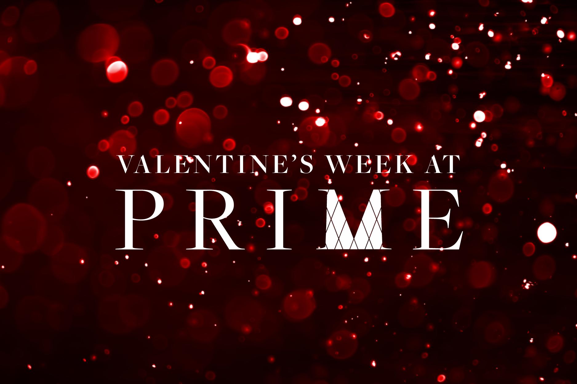 Valentine's Week at PRIME